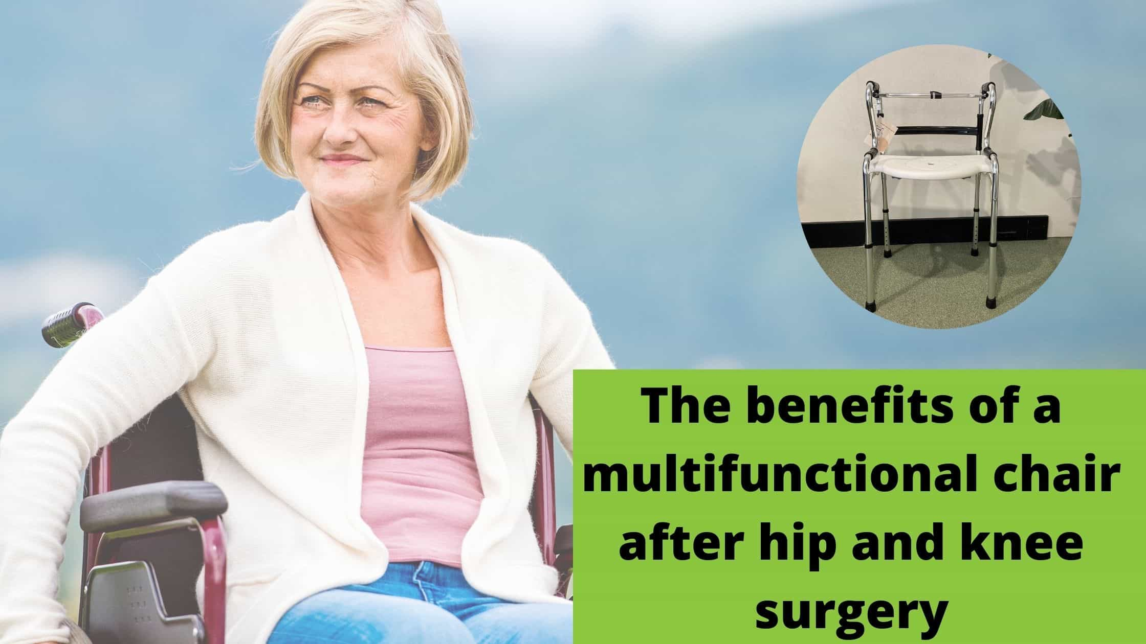 The benefits of the Multifunctional Chair after hip or knee surgery