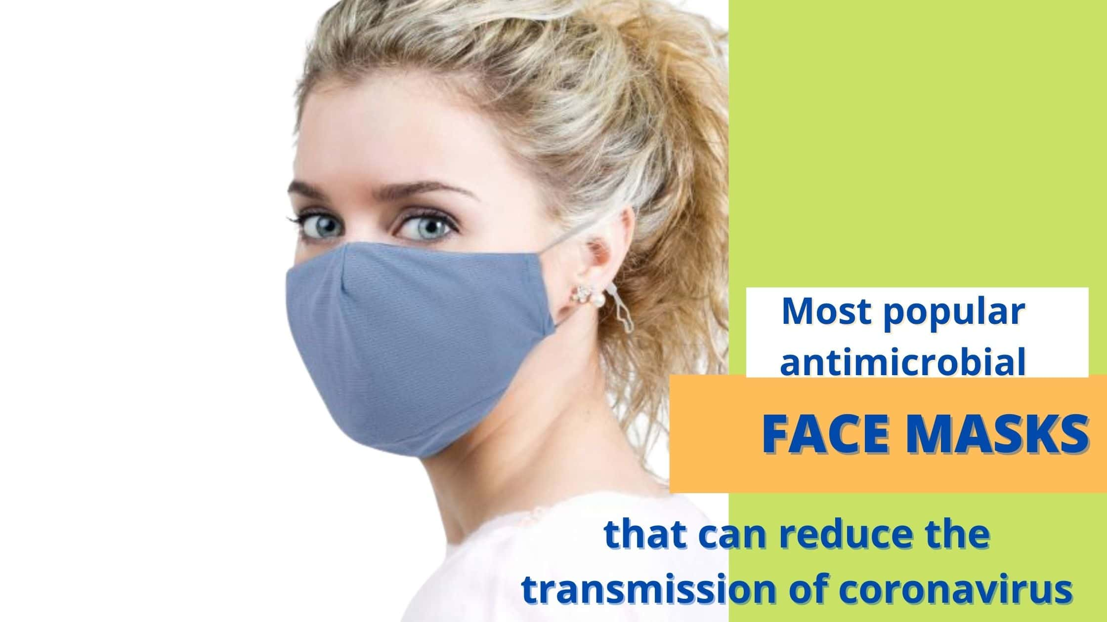 Most popular antimicrobial face masks that reduce the spread of coronavirus
