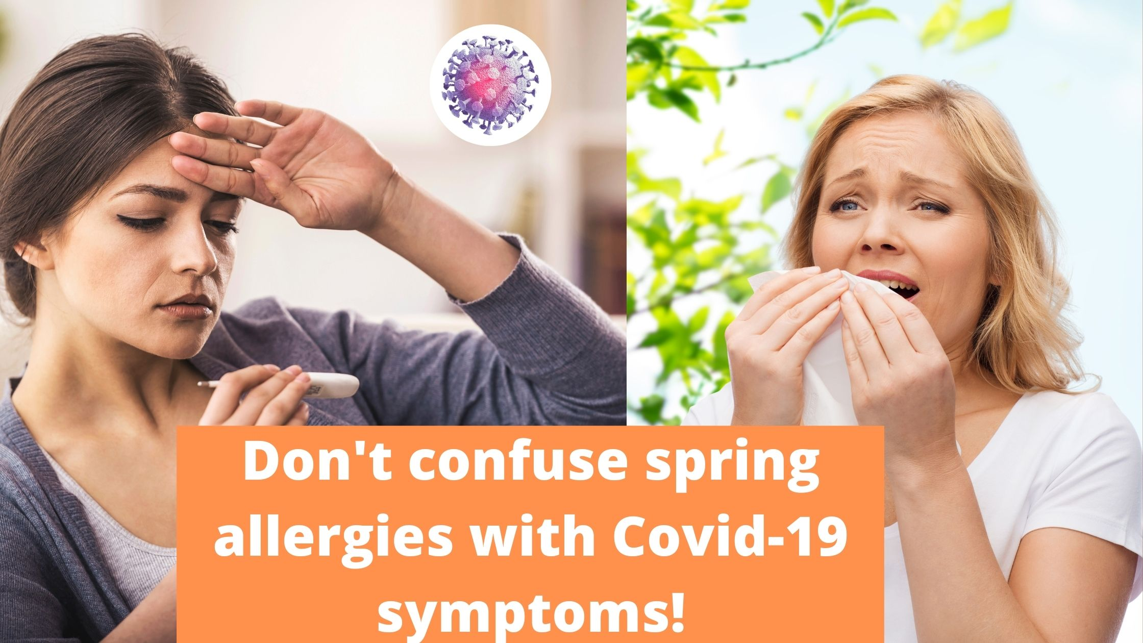 Don't confuse spring allergies with Covid-19 symptoms!