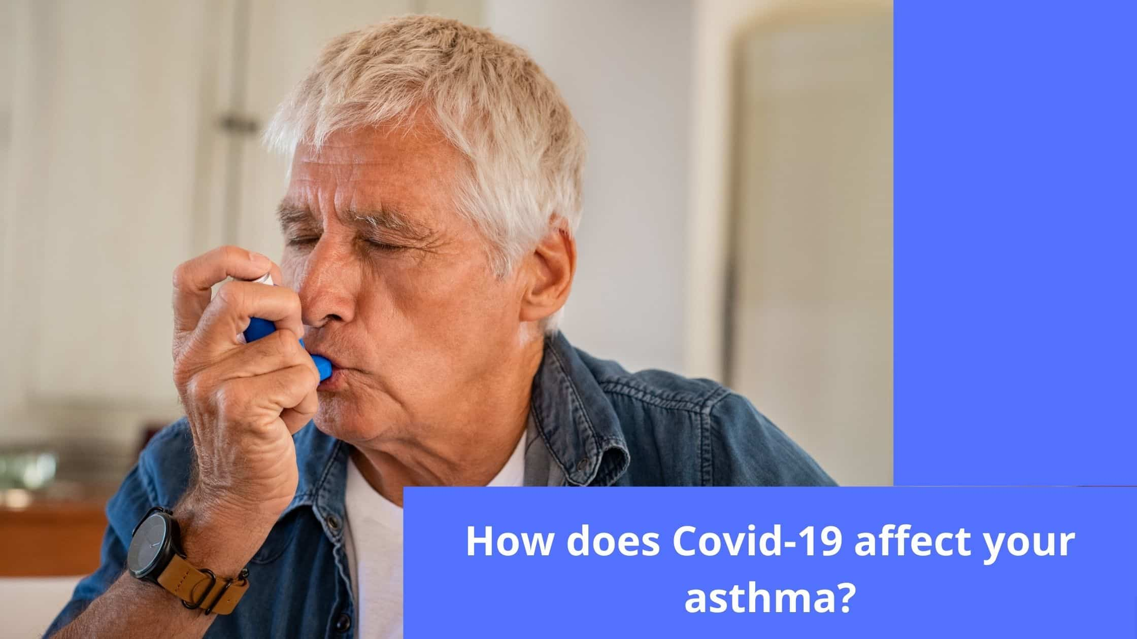 How does COVID-19 affect asthma?