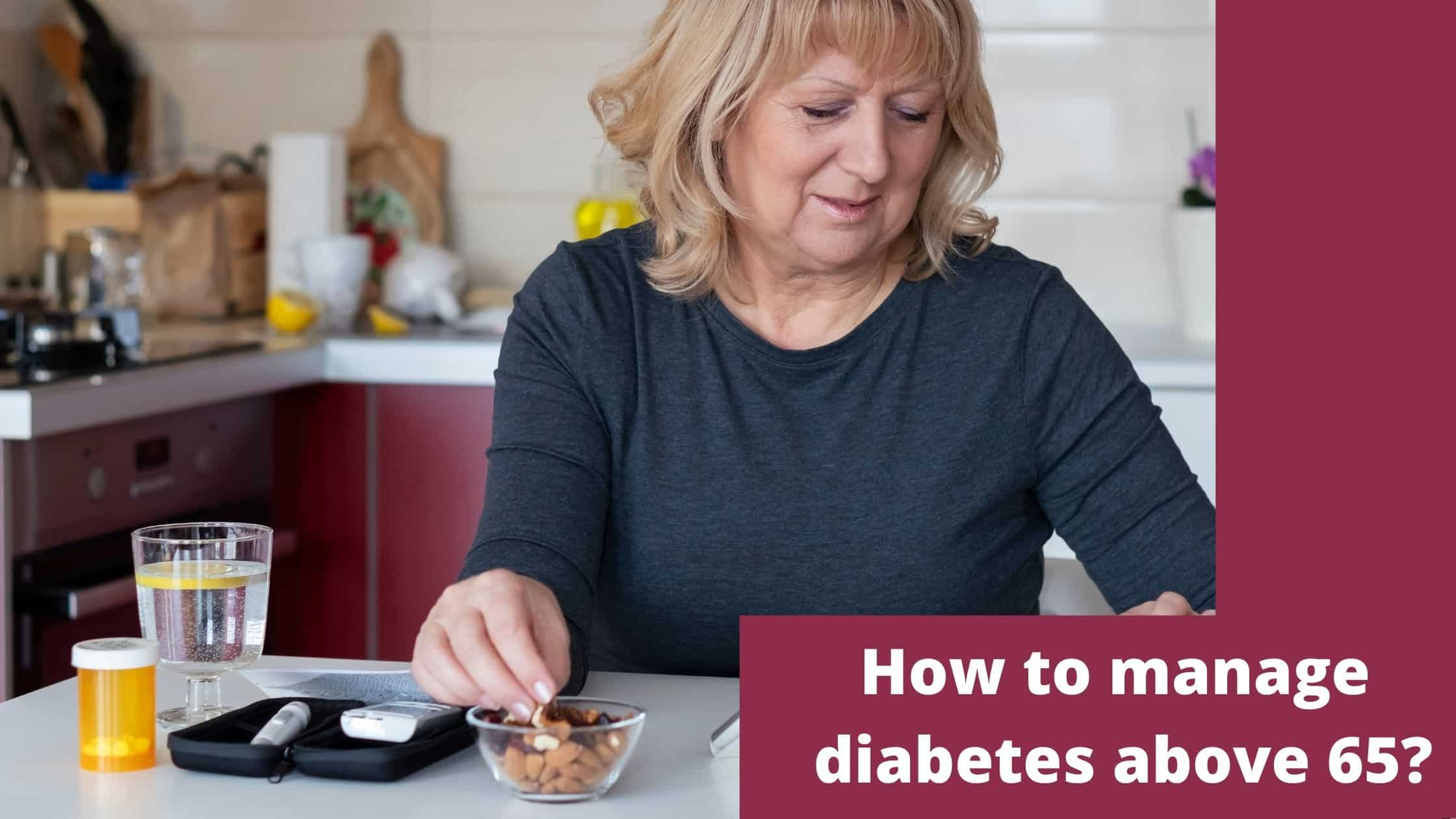 How to Manage Diabetes in People over the Age of 65?