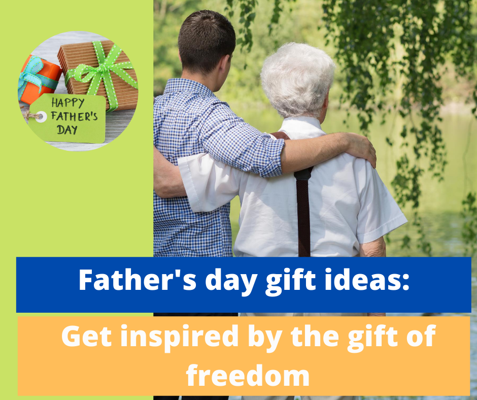 Father's day gift ideas: Get inspired by the gift of freedom