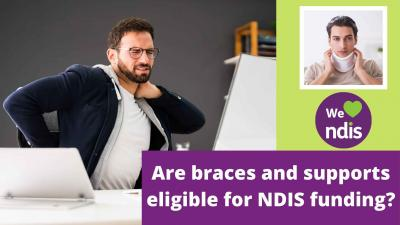 Are braces and supports eligible for NDIS funding?