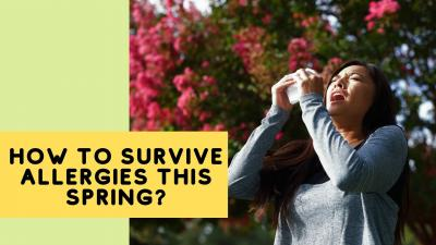 How to survive allergies this spring?