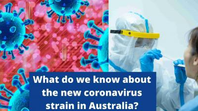 What do we know about the new coronavirus strain in Australia?