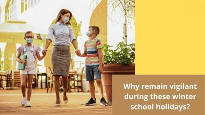 Why remain vigilant during these winter school holidays?