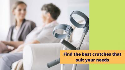 Find the best crutches to suit your needs