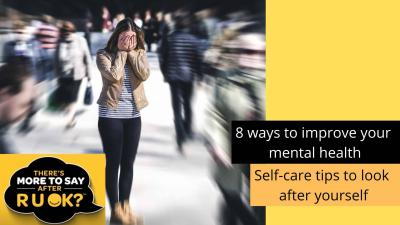 8 ways to improve your mental health: self-care tips to look after yourself
